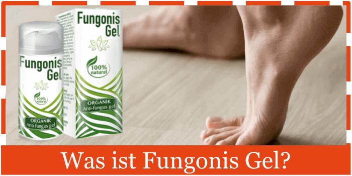 Was ist Fungonis Gel